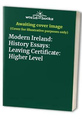 Modern Ireland: History Essays: Leaving Certificate: Higher Level Paperback Book