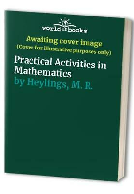 Practical Activities in Mathematics (Mathematics... by Heylings, M. R. Paperback