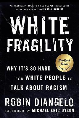 White Fragility: Why It's So Hard for White People to Talk About Racism by Robin