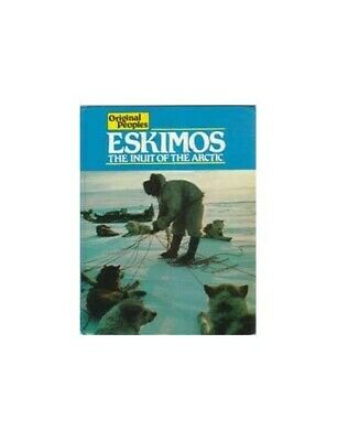 Eskimos - The Inuit Of The Arctic (Original Peoples) by Greg Hardback Book The