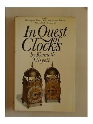 In Quest of Clocks by Ullyett, Kenneth Hardback Book The Cheap Fast Free Post