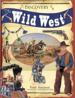 The Wild West: For Children with Imagination and ... by Harrison, Peter Hardback