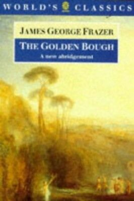 The Golden Bough: A Study in Magic and Reli... by Frazer, Sir James Ge Paperback