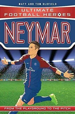 Neymar (Ultimate Football Heroes) - Collect Them All! by Oldfield, Matt & Tom