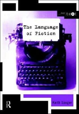 The Language of Fiction (Intertext) (Paperback), Sanger, Keith, 9...