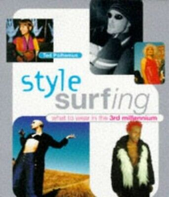 Style Surfing: What to Wear in the Third Millennium... by Ted Polhemus Paperback
