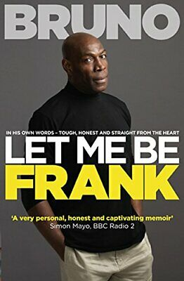 Let Me Be Frank by Frank Bruno Book The Cheap Fast Free Post