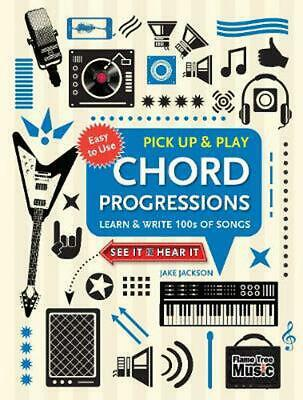 Chord Progressions (Pick Up and Play): Learn & Write 100s of Songs by Jake Jacks