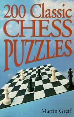 200 Classic Chess Puzzles by Greif, Martin Paperback Book The Cheap Fast Free