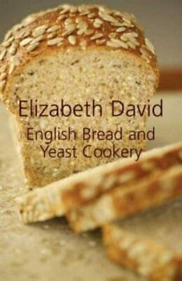 English Bread and Yeast Cookery by Elizabeth David Hardback Book The Cheap Fast