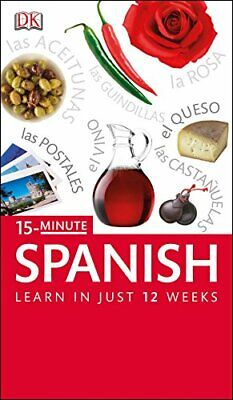 15-Minute Spanish: Speak Spanish in just 15 minutes a day (Eyewitness T... by DK