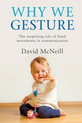 Why We Gesture (Paperback), McNeill, David (University of Chicago...