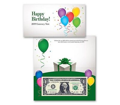 2019 Happy Birthday $1 One Dollar Federal Reserve Currency Sealed Bep B15051