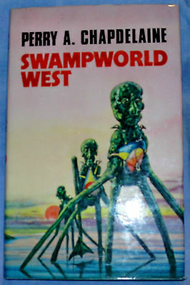 Perry A Chapdelaine: Swampworld West 1st Edition HB DJ Elmfield Press 1974