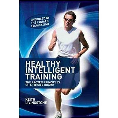 Healthy Intelligent Training: The Proven Principles of  - Paperback NEW Livingst