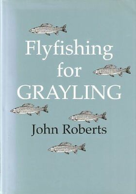 FLYFISHING FOR GRAYLING. by Roberts (John). Book The Cheap Fast Free Post