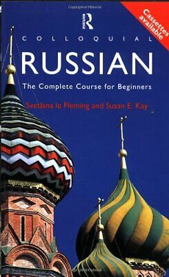 Colloquial Russian: The Complete Course For Beginn... by Kay, Susan E. Paperback
