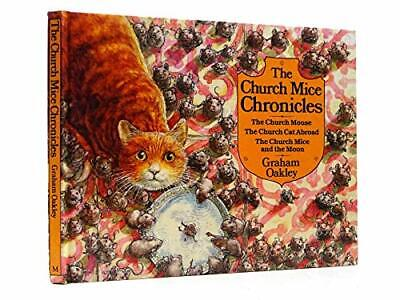 """The Church Mice Chronicles: """"The Church Mouse"""". """"T... by Oakley, Graham Hardback"""