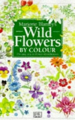 Wild Flowers by Colour by Blamey, Marjorie Hardback Book The Cheap Fast Free