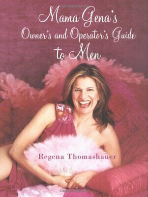 Mama Gena's Owner's and Operator's Guide to Men by Thomashauer, Regena Hardback