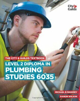 The City & Guilds Textbook: Level 2 Diploma in Plumbing Stud... by Wilson, Eamon