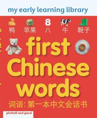 FIRST CHINESE WORDS: MY EARLY LEARNING LIBRARY (... by Christiane Gunzi Hardback