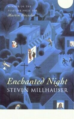Enchanted Night by Millhauser, Steven Hardback Book The Cheap Fast Free Post