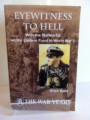 Eyewitness to Hell: With the Waffen-SS on the Eastern Front in World War 2 by Er