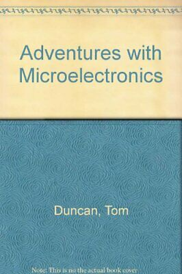 Adventures with Microelectronics by Duncan, Tom Hardback Book The Cheap Fast