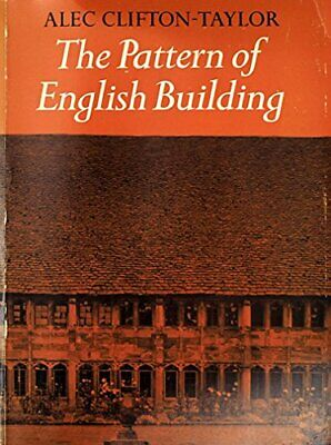 The Pattern of English Building by Clifton-Taylor, Alec Paperback Book The Cheap
