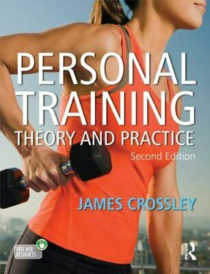 Personal Training: Theory and Practice by Crossley, James Book The Cheap Fast