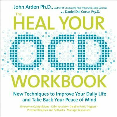 The Heal-Your OCD Workbook by Arden, John Paperback Book The Cheap Fast Free