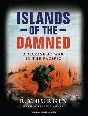 Islands of the Damned: A Marine at War in the Pacific by R.V. Burgin (English) M