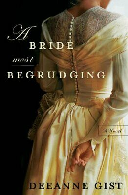 A Bride Most Begrudging by Gist, Deeanne Paperback Book The Cheap Fast Free Post