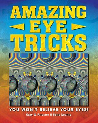 Amazing Eye Tricks by Gary W Priester and Gene Levine Book The Cheap Fast Free