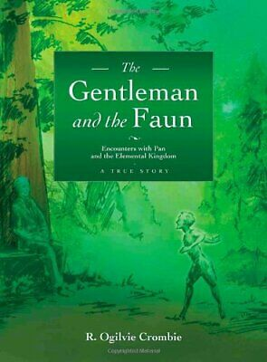 Gentleman and the Faun: Encounters with Pan ... by Robert Ogilvie Cromb Hardback