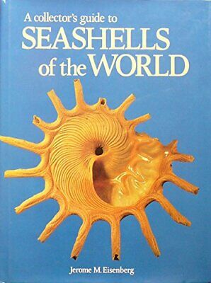 A Collector's Guide to Seashells of the World by Eisenberg, J.M. Hardback Book