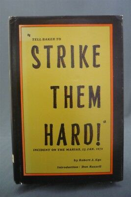 Strike Them Hard! Incident on the Marias, 23 Jan 1870 by ROBERT J. EGE 1970