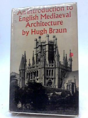 An Introduction to English Medieval Architecture (Hugh Braun - 1968) (ID:07629)