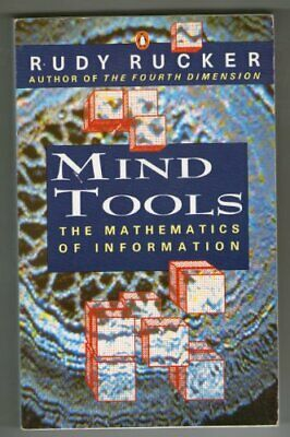 Mind Tools: The Mathematics of Information: The Fiv... by Rucker, Rudy Paperback