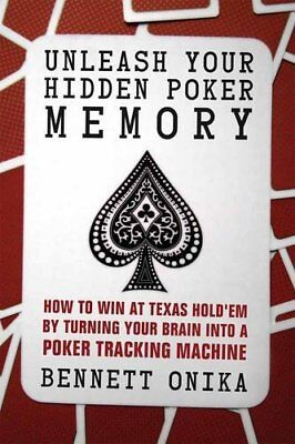 Unleash Your Hidden Poker Memory by Bennett Onika Book The Cheap Fast Free Post