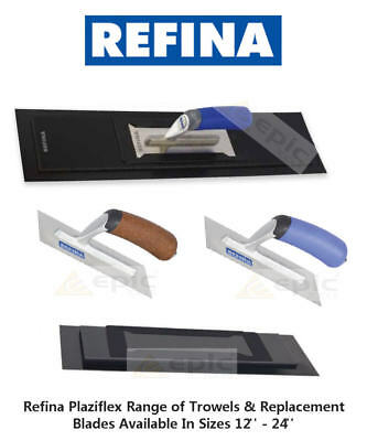 "REFINA PLAZIFLEX Plasterers Plastering Finishing Trowel or Blade Choose 12""-24"""