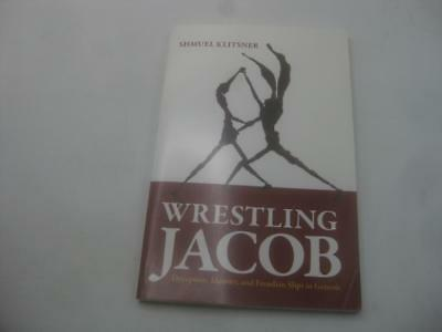 Wrestling Jacob: Deception, Identity, and Freudian Slips in Genesis by Shmuel K.