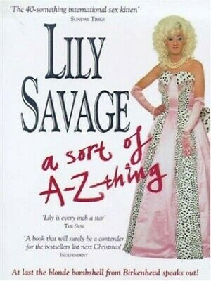 Lily Savage: A Sort of A-Z Thing by Savage, Lily Hardback Book The Cheap Fast