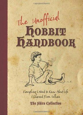 The Unofficial Hobbit Handbook: Everything I Need to Know I ... by Archer, Peter
