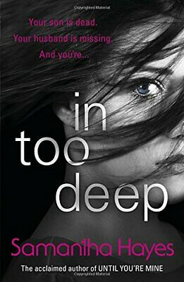 In Too Deep by Hayes, Samantha Book The Cheap Fast Free Post