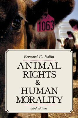 Animal Rights and Human Morality by Bernard E. Rollin Paperback Book The Fast