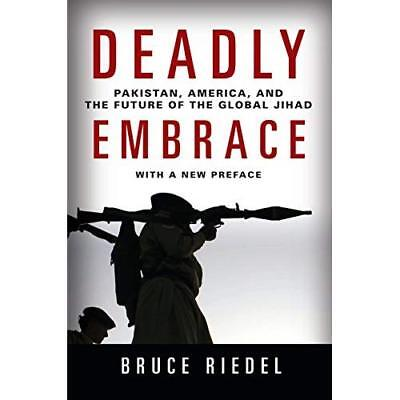 Deadly Embrace: Pakistan, America, and the Future of th - Paperback NEW Riedel,