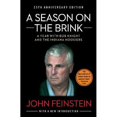 A Season on the Brink: A Year with Bob Knight and the I - Paperback NEW Feinstei