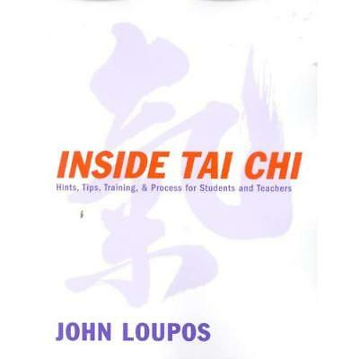 Inside Tai Chi: Hints, Tips, Training and Process for S - Paperback NEW Loupos,